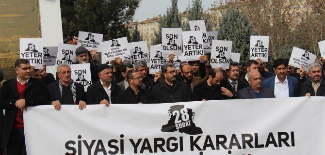 """""""28 Şubat siyasi yargı kararları iptal edilsin"""""""